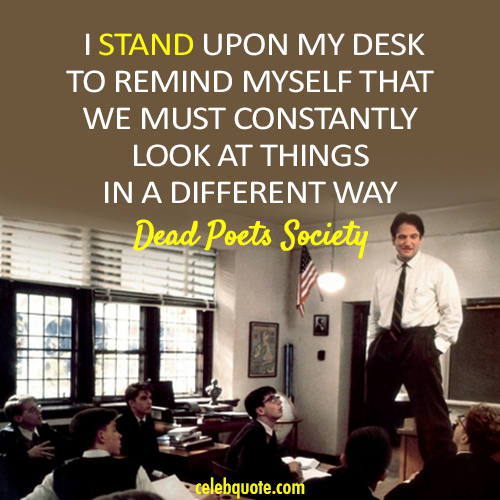 "perspectives ""dead poets society"" Peter weir's dead poets society (1989), a film based on tom schulman's script is a story sets in the 50s welton academy about a charismatic english."