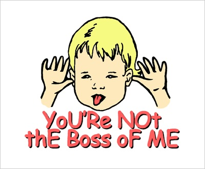 You're Not the Boss of Me (Respectfully)