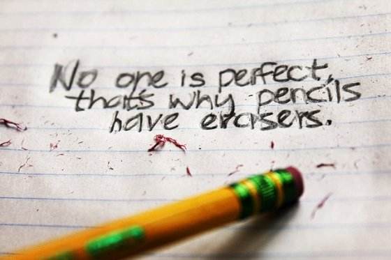 No One is perfect, that why pencils have erasers.
