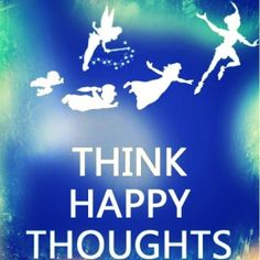 Neverland happy thoughts