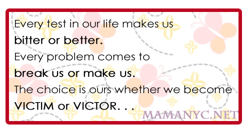 every-test-in-our-life-makes-us-bitter-or-better-every-problem-comes-to-break-us-or-make-us-the-choice-is-ours-whether-we-become-victim-or-victor