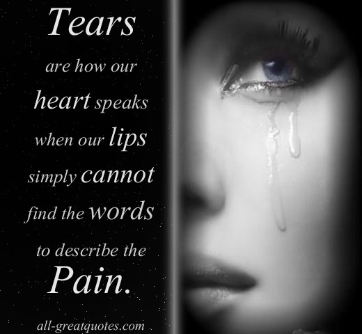 tears-are-how-our-heart-speaks-when-our-lips-simply-cannot-find-the-words-to-describe-the-pain